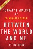 Summary of Between the World and Me : by Ta-Nehisi Coates | Summary & Analysis