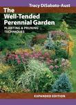 The Well-Tended Perennial Garden: Planting &amp; Pruning Techniques