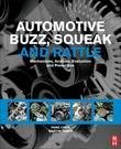 Automotive Buzz, Squeak and Rattle: Mechanisms, Analysis, Evaluation and Prevention