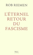 L'Eternel retour du fascisme