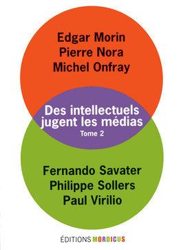 Des intellectuels jugent les médias - Tome 2