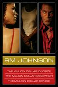 RM Johnson Million Dollar Series E-Book Box Set: Million Dollar Divorce, Million Dollar Deception, Million Dollar Demise