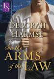 In the Arms of the Law: A Loveswept Classic Romance