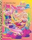 Barbie in a Mermaid Tale 2 Little Golden Book (Barbie)