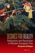Desires for Reality: Radicalism and Revolution in Western European Film