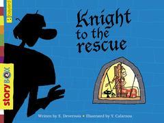 Knight To The Rescue: A story from the StoryBox series
