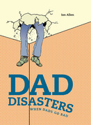 Dad Disasters: When Dads Go Bad