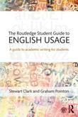 The Routledge Student Guide to English Usage: A guide to academic writing for students