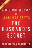 Summary of The Husband's Secret: by Liane Moriarty | Includes Analysis
