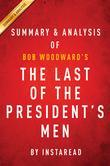 Summary of The Last of the President's Men: by Bob Woodward | Includes Analysis