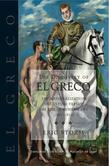 The Discovery of El Greco: The Nationalization of Culture versus the Rise of Modern Art (1860-1914)