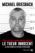 Le Tueur innocent : la face cachée de l'affaire Steve Avery