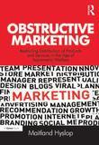 Obstructive Marketing: Restricting Distribution of Products and Services in the Age of Asymmetric Warfare
