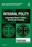 Integral Polity: Integrating Nature, Culture, Society and Economy
