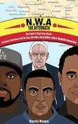 N.W.A: The Aftermath : Exclusive Interviews with Dr. Dre, Ice Cube, Jerry Heller, Yella & Westside Connection