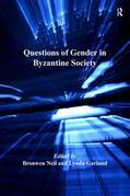 Questions of Gender in Byzantine Society