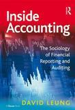 Inside Accounting: The Sociology of Financial Reporting and Auditing