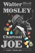 Charcoal Joe: An Easy Rawlins Mystery