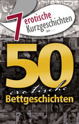 "7 erotische Kurzgeschichten aus: ""50 erotische Bettgeschichten"""