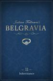Julian Fellowes's Belgravia Episode 11: Inheritance