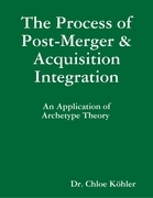 The Process of Post-Merger and Acquisition Integration: An Application of Archetype Theory