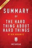 Summary of The Hard Thing About Hard Things: by Ben Horowitz | Includes Analysis