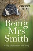 Being Mrs Smith: A very unorthodox love story