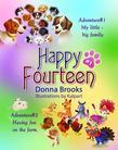 Happy Fourteen book # 1: Adventure # 1  Adventure # 2