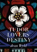 Tudor Lovers' Destiny