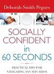 Socially Confident in 60 Seconds: Practical Tips for Navigating Any Situation
