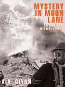 Mystery in Moon Lane: Supernatural Mystery Stories