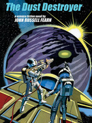 The Dust Destroyer: A Classic Science Fiction Novel