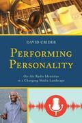 Performing Personality: On-Air Radio Identities in a Changing Media Landscape