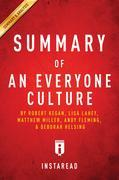 Summary of An Everyone Culture: by Robert Kegan and Lisa Lahey, with Matthew Miller, Andy Fleming, Deborah Helsing | Includes Analysis