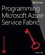 Programming Microsoft Azure Service Fabric