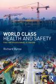World Class Health and Safety: The professional's guide