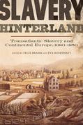 Slavery Hinterland: Transatlantic Slavery and Continental Europe, 1680-1850