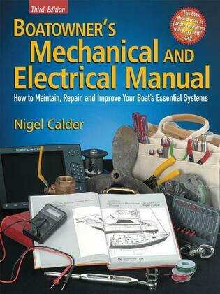 Boatowner's Mechanical and Electrical Manual : How to Maintain, Repair, and Improve Your Boat's Essential Systems: How to Maintain, Repair, and Improv