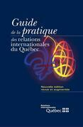 Guide de la pratique des relations internationales du Québec
