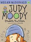 Judy Moody Predicts the Future (Book #4)