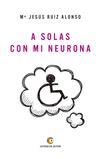 A solas con mi neurona