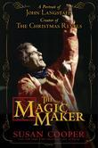 The Magic Maker: A Portrait of John Langstaff, Creator of the Christmas Revels