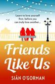 Friends Like Us: A light-hearted, emotional novel