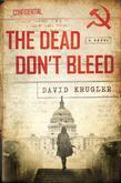 The Dead Don't Bleed: A Novel