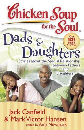 Chicken Soup for the Soul: Dads & Daughters