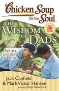 Chicken Soup for the Soul: The Widsom of Dads