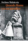 Quando Roma era un Paradiso