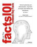 e-Study Guide for: School Leadership and Administration : Important Concepts, Case Studies and Simulations by Richard Gorton; Judy Alston, ISBN 978007
