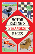 Motor Racing's Strangest Races