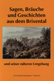 Sagen, Bräuche und Geschichten aus dem Brixental und seiner näheren Umgebung